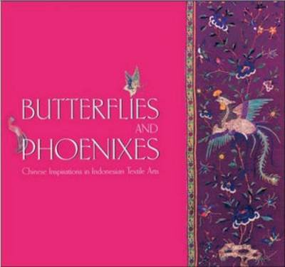 Butterflies and Phoenixes: Chinese Inpsirations in Indonesian Textile Arts