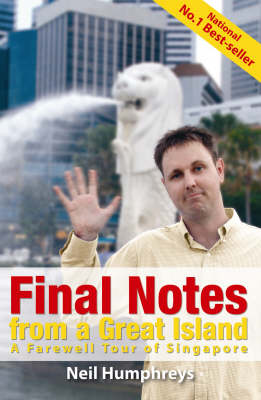 Final Notes from a Great Island: A Farewell Tour of Singapore