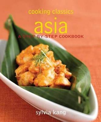 Asia: Step-by-step Cookbook - Cooking Classics