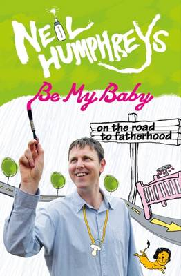 Be My Baby: On the Road to Fatherwood
