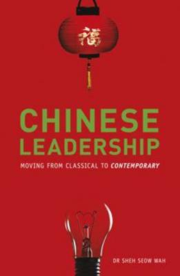 Chinese Leadership: Moving From Classical to Contemporary