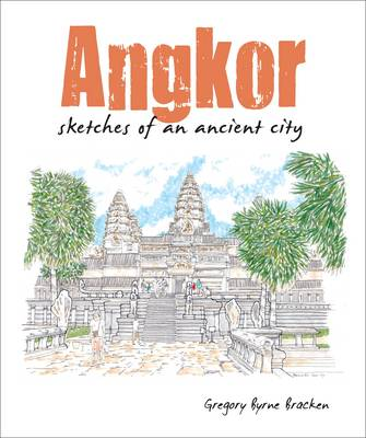 Angkor Wat: An Illustrated Guide