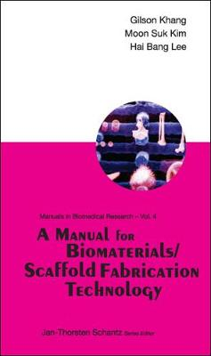 Manual For Biomaterials/scaffold Fabrication Technology, A