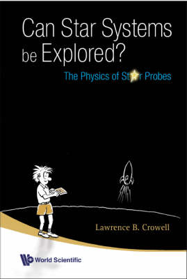 Can Star Systems Be Explored?: The Physics Of Star Probes