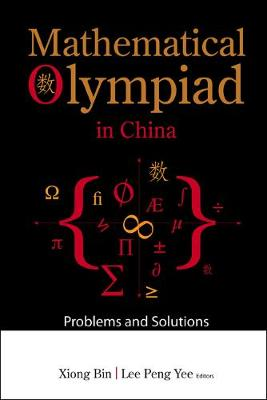 Mathematical Olympiad In China: Problems And Solutions