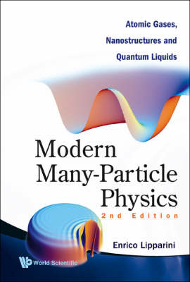 Modern Many-particle Physics: Atomic Gases, Nanostructures And Quantum Liquids (2nd Edition)