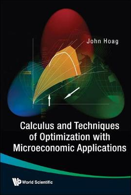 Calculus And Techniques Of Optimization With Microeconomic Applications