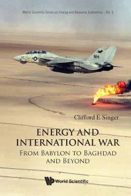 Energy And International War: From Babylon To Baghdad And Beyond