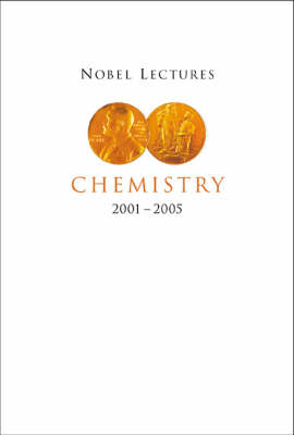 Nobel Lectures In Chemistry (2001-2005)