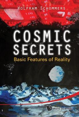 Cosmic Secrets: Basic Features Of Reality