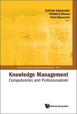 Knowledge Management: Competencies And Professionalism - Proceedings Of The 2008 International Conference