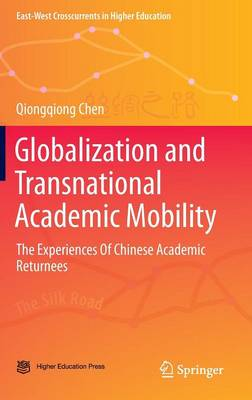 Globalization and Transnational Academic Mobility: The Experiences Of Chinese Academic Returnees