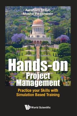 Hands-on Project Management: Practice Your Skills With Simulation Based Training