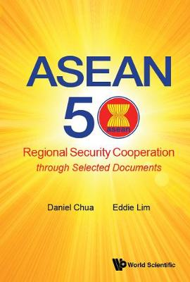 Asean 50: Regional Security Cooperation Through Selected Documents
