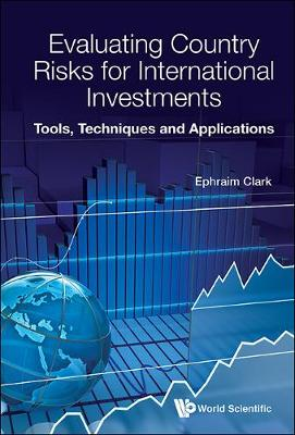 Evaluating Country Risks For International Investments: Tools, Techniques And Applications