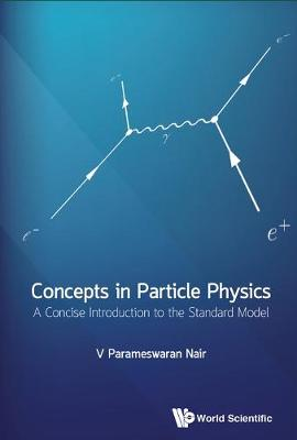 Concepts In Particle Physics: A Concise Introduction To The Standard Model