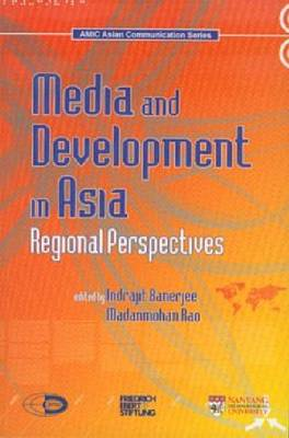 Media and Development in Asia: Regional Perspectives