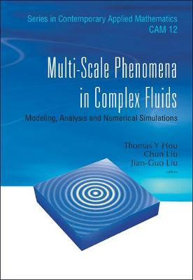 Multi-scale Phenomena In Complex Fluids: Modeling, Analysis And Numerical Simulations
