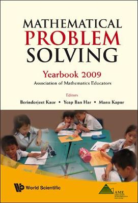 Mathematical Problem Solving: Yearbook 2009, Association Of Mathematics Educator