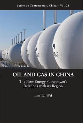 Oil And Gas In China: The New Energy Superpower's Relations With Its Region