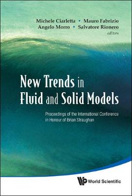 New Trends In Fluid And Solid Models - Proceedings Of The International Conference In Honour Of Brian Straughan
