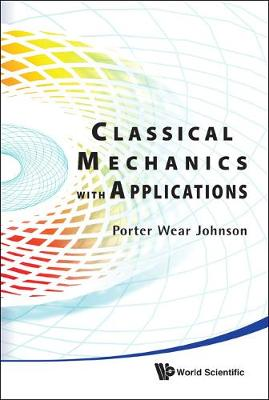 Classical Mechanics With Applications