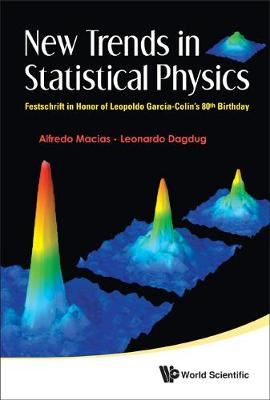 New Trends In Statistical Physics: Festschrift In Honor Of Leopoldo Garcia-colin's 80th Birthday