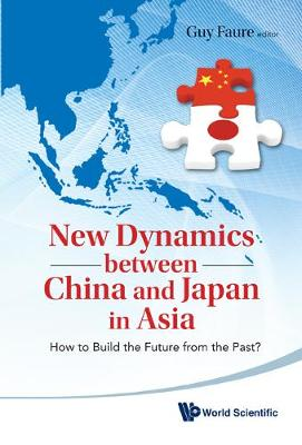 New Dynamics Between China And Japan In Asia: How To Build The Future From The Past?