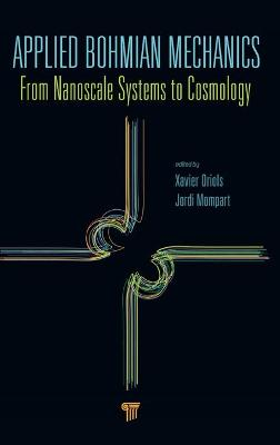 Applied Bohmian Mechanics: From Nanoscale Systems to Cosmology