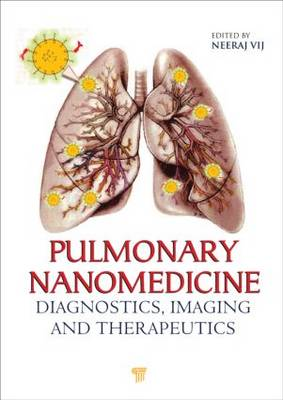 Pulmonary Nanomedicine: Diagnostics, Imaging, and Therapeutics