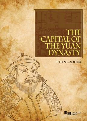 The Capital of the Yuan Dynasty