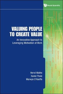Valuing People To Create Value: An Innovative Approach To Leveraging Motivation At Work