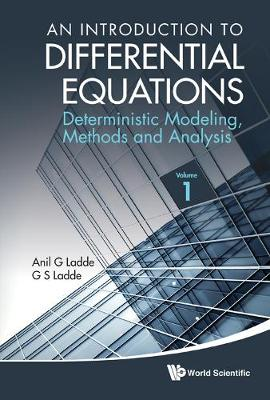 Introduction To Differential Equations, An: Deterministic Modeling, Methods And Analysis (Volume 1)