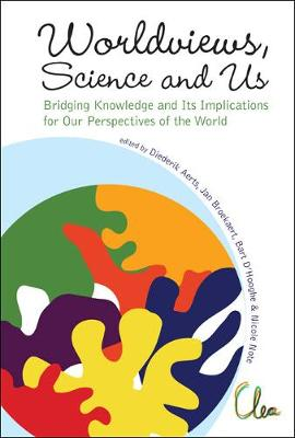 Worldviews, Science And Us: Bridging Knowledge And Its Implications For Our Perspectives Of The World - Proceedings Of The Workshop On Times Of Entanglement