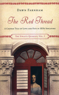 Red Thread: A Chinese Tale of Love and Fate in 1830s Singapore