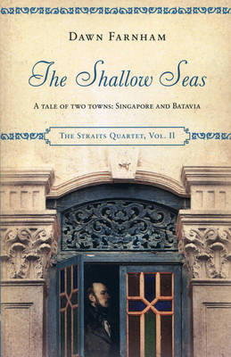 The Shallow Seas: A Tale of Two Cities: Singapore and Batavia