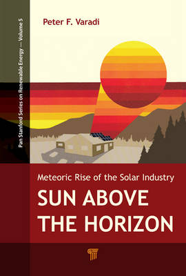 Sun Above the Horizon: Meteoric Rise of the Solar Industry