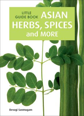 Little Guide Book: Asian Herbs, Spices & More