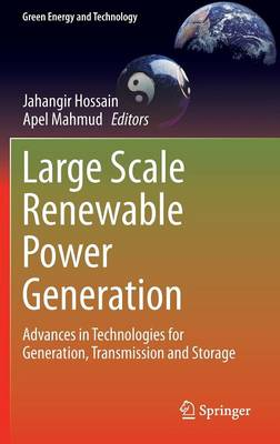 Large Scale Renewable Power Generation: Advances in Technologies for Generation, Transmission and Storage