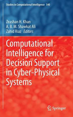 Computational Intelligence for Decision Support in Cyber-Physical Systems