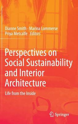 Perspectives on Social Sustainability and Interior Architecture: Life from the Inside