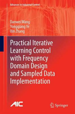 Practical Iterative Learning Control with Frequency Domain Design and Sampled Data