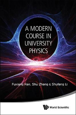 Modern Course In University Physics, A: Newtonian Mechanics, Oscillations & Waves, Electromagnetism