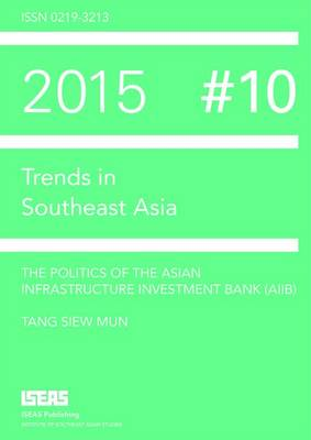 The Politics of the Asian Infrastructure Investment Bank (AIIB)