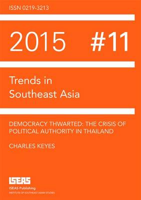 Democracy Thwarted: The Crisis of Political Authority in Thailand