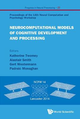 Neurocomputational Models Of Cognitive Development And Processing - Proceedings Of The 14th Neural Computation And Psychology Workshop