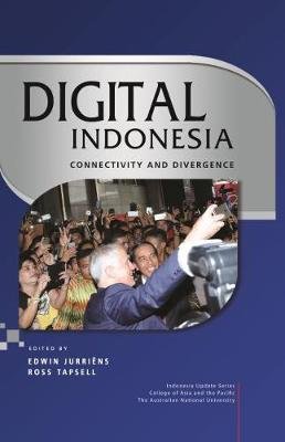 Digital Indonesia: Connectivity and Divergence