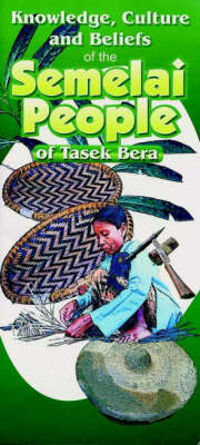 Knowledge, Culture and Beliefs of the Semelai People of Tasek Bera