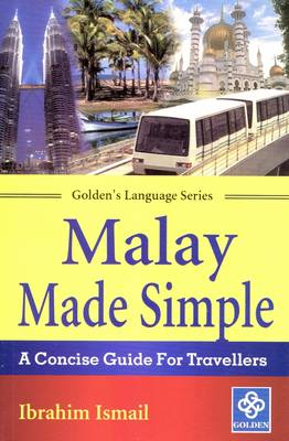 Malay Made Simple: A Concise Guide for Travellers