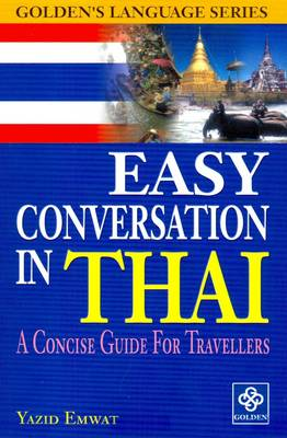 Easy Conversation in Thai: A Concise Guide for Travellers